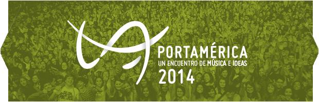Portamérica 2014 un encuentro de música e ideas