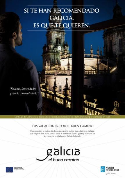Galicia es el buen camino. Si te han recomendado Galicia es que te quieren