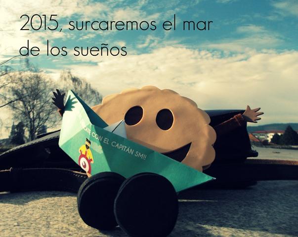 En el 2015, las galletas molonas, surcaremos el mar de los sueños.