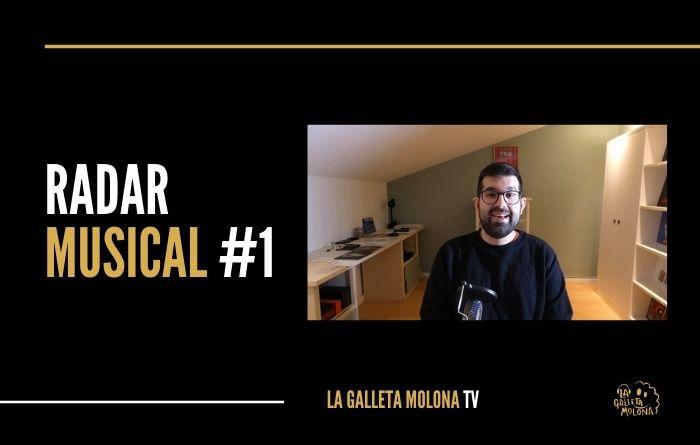 RADAR MUSICAL #1 | La Galleta Molona TV